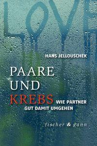 Hans Jellouschek: Paare und Krebs