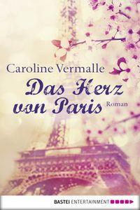 Caroline Vermalle: Das Herz von Paris