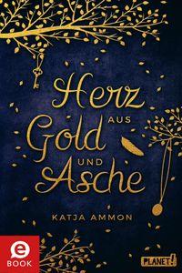 Katja Ammon: Herz aus Gold und Asche