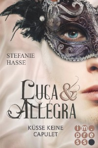 Stefanie Hasse: Küsse keine Capulet (Luca & Allegra 2)