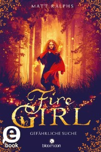 Matt Ralphs: Fire Girl - Gefährliche Suche
