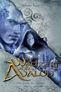 Amanda Koch: Die Wächter von Avalon