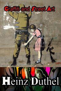 Heinz Duthel: Graffiti and Street Art