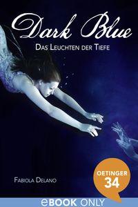 Fabiola Nonn: Dark Blue. Das Leuchten der Tiefe