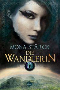 Mona Stärck: Die Wandlerin